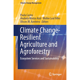 Climate Change-Resilient Agriculture and Agroforestry