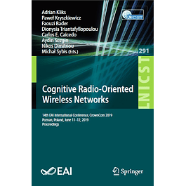 Cognitive Radio-Oriented Wireless Networks: 14th EAI International Conference, CrownCom 2019, Poznan, Poland, June 11–12, 2019, Proceedings