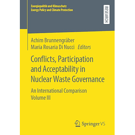 Conflicts, Participation and Acceptability in Nuclear Waste Governance: An International Comparison Volume III