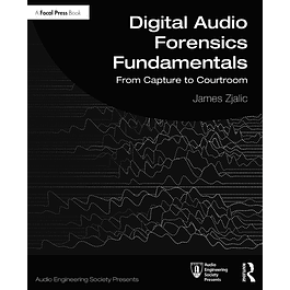 Download Book Digital Audio Forensics Fundamentals: From Capture to Courtroom