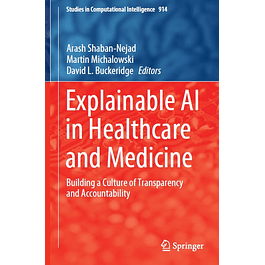 Explainable AI in Healthcare and Medicine: Building a Culture of Transparency and Accountability