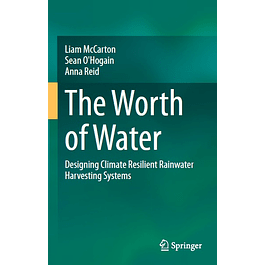 The Worth of Water: Designing Climate Resilient Rainwater Harvesting Systems