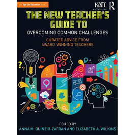 The New Teacher's Guide to Overcoming Common Challenges: Curated Advice from Award-Winning Teachers