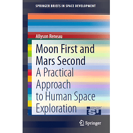Moon First and Mars Second: A Practical Approach to Human Space Exploration