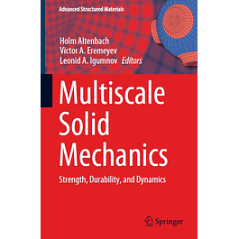 Multiscale Solid Mechanics: Strength, Durability, and Dynamics