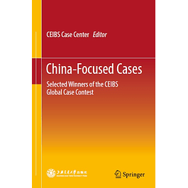 China-Focused Cases: Selected Winners of the CEIBS Global Case Contest
