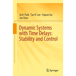 Dynamic Systems with Time Delays: Stability and Control