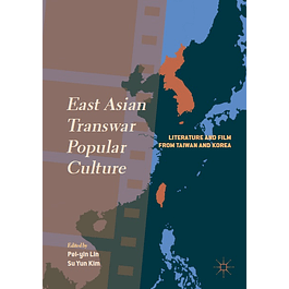 East Asian Transwar Popular Culture: Literature and Film from Taiwan and Korea