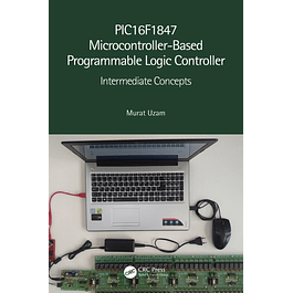 PIC16F1847 Microcontroller-Based Programmable Logic Controller: Intermediate Concepts
