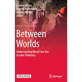 Between Worlds: Understanding Ritual Cave Use in Later Prehistory