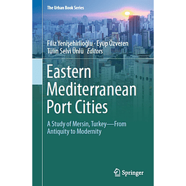 Eastern Mediterranean Port Cities: A Study of Mersin, Turkey―From Antiquity to Modernity