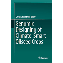 Genomic Designing of Climate-Smart Oilseed Crops