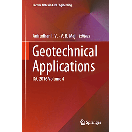 Geotechnical Applications: IGC 2016 Volume 4