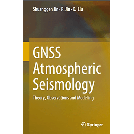GNSS Atmospheric Seismology: Theory, Observations and Modeling