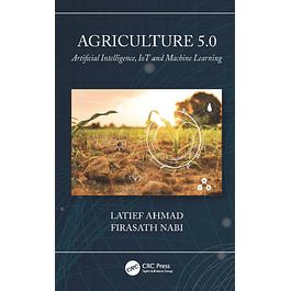 Agriculture 5.0: Artificial Intelligence, IoT and Machine Learning