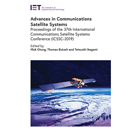 Advances in Communications Satellite Systems: Proceedings of The 37th International Communications Satellite Systems Conference (ICSSC-2019)