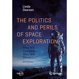 The Politics and Perils of Space Exploration: Who Will Compete, Who Will Dominate?