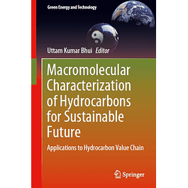 Macromolecular Characterization of Hydrocarbons for Sustainable Future: Applications to Hydrocarbon Value Chain