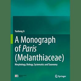 A Monograph of Paris (Melanthiaceae): Morphology, Biology, Systematics and Taxonomy