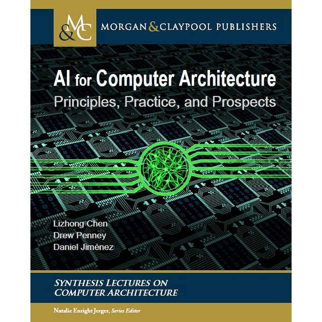 Ai for Computer Architecture: Principles, Practice, and Prospects