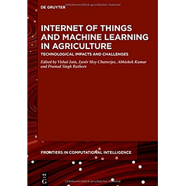 Internet of Things and Machine Learning in Agriculture: Technological Impacts and Challenges