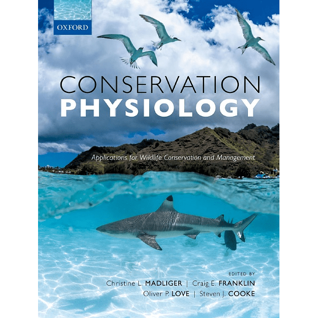 Conservation Physiology: Applications for Wildlife Conservation and Management