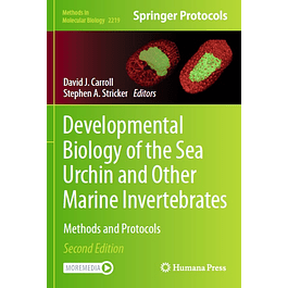 Developmental Biology of the Sea Urchin and Other Marine Invertebrates: Methods and Protocols