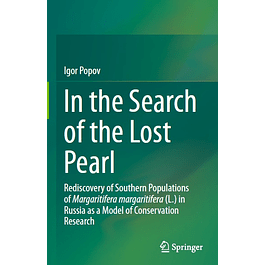 In the Search of the Lost Pearl: Rediscovery of Southern Populations of Margaritifera margaritifera (L.) in Russia as a Model of Conservation Research