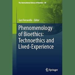 Phenomenology of Bioethics: Technoethics and Lived-Experience