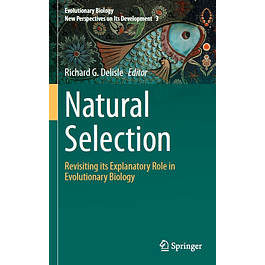Natural Selection: Revisiting its Explanatory Role in Evolutionary Biology