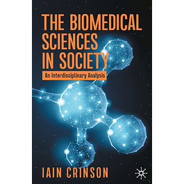 The Biomedical Sciences in Society: An Interdisciplinary Analysis