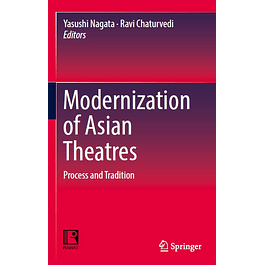 Modernization of Asian Theatres: Process and Tradition
