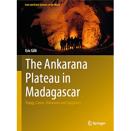 The Ankarana Plateau in Madagascar: Tsingy, Caves, Volcanoes and Sapphires