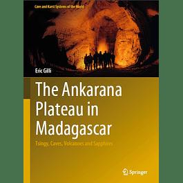 The Ankarana Plateau in Madagascar: Tsingy, Caves, Volcanoes and Sapphires