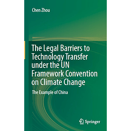 The Legal Barriers to Technology Transfer under the UN Framework Convention on Climate Change: The Example of China