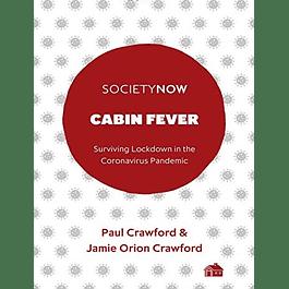 Cabin Fever: Surviving Lockdown in the Coronavirus Pandemic