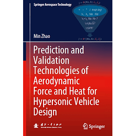 Prediction and Validation Technologies of Aerodynamic Force and Heat for Hypersonic Vehicle Design