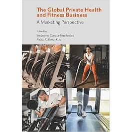 The Global Private Health & Fitness Business: A Marketing Perspective