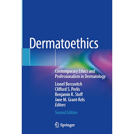 Dermatoethics: Contemporary Ethics and Professionalism in Dermatology