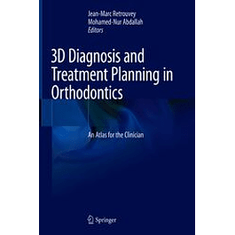 3D Diagnosis and Treatment Planning in Orthodontics: An Atlas for the Clinician