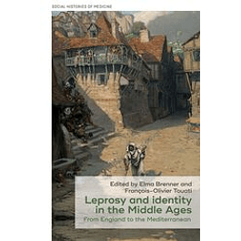 Leprosy and identity in the Middle Ages: From England to the Mediterranean