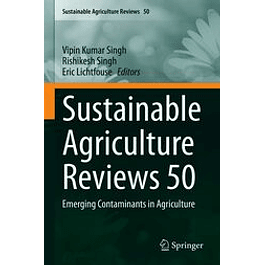 Sustainable Agriculture Reviews 50: Emerging Contaminants in Agriculture
