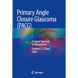 Primary Angle Closure Glaucoma (PACG): A Logical Approach in Management