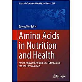 Amino Acids in Nutrition and Health: Amino Acids in the Nutrition of Companion, Zoo and Farm Animals