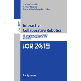 Interactive Collaborative Robotics: 4th International Conference, ICR 2019, Istanbul, Turkey, August 20–25, 2019, Proceedings