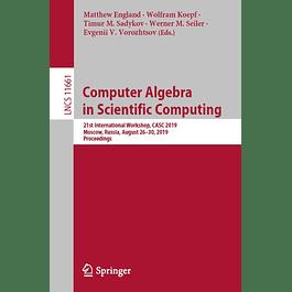 Computer Algebra in Scientific Computing: 21st International Workshop, CASC 2019, Moscow, Russia, August 26–30, 2019, Proceedings