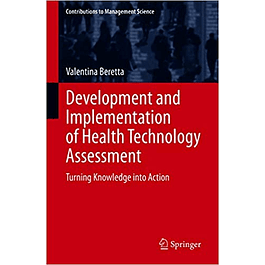 Development and Implementation of Health Technology Assessment: Turning Knowledge into Action