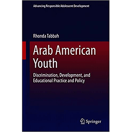 Arab American Youth: Discrimination, Development, and Educational Practice and Policy