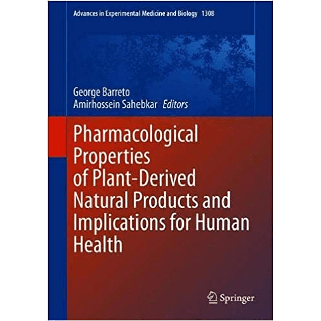 Pharmacological Properties of Plant-Derived Natural Products and Implications for Human Health