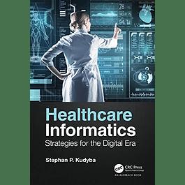 Healthcare Informatics: Strategies for the Digital Era